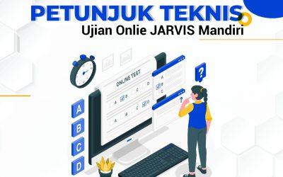 Pengumuman Teknis Pelaksanaan UJIAN JARVIS MANDIRI TA 2021/2022